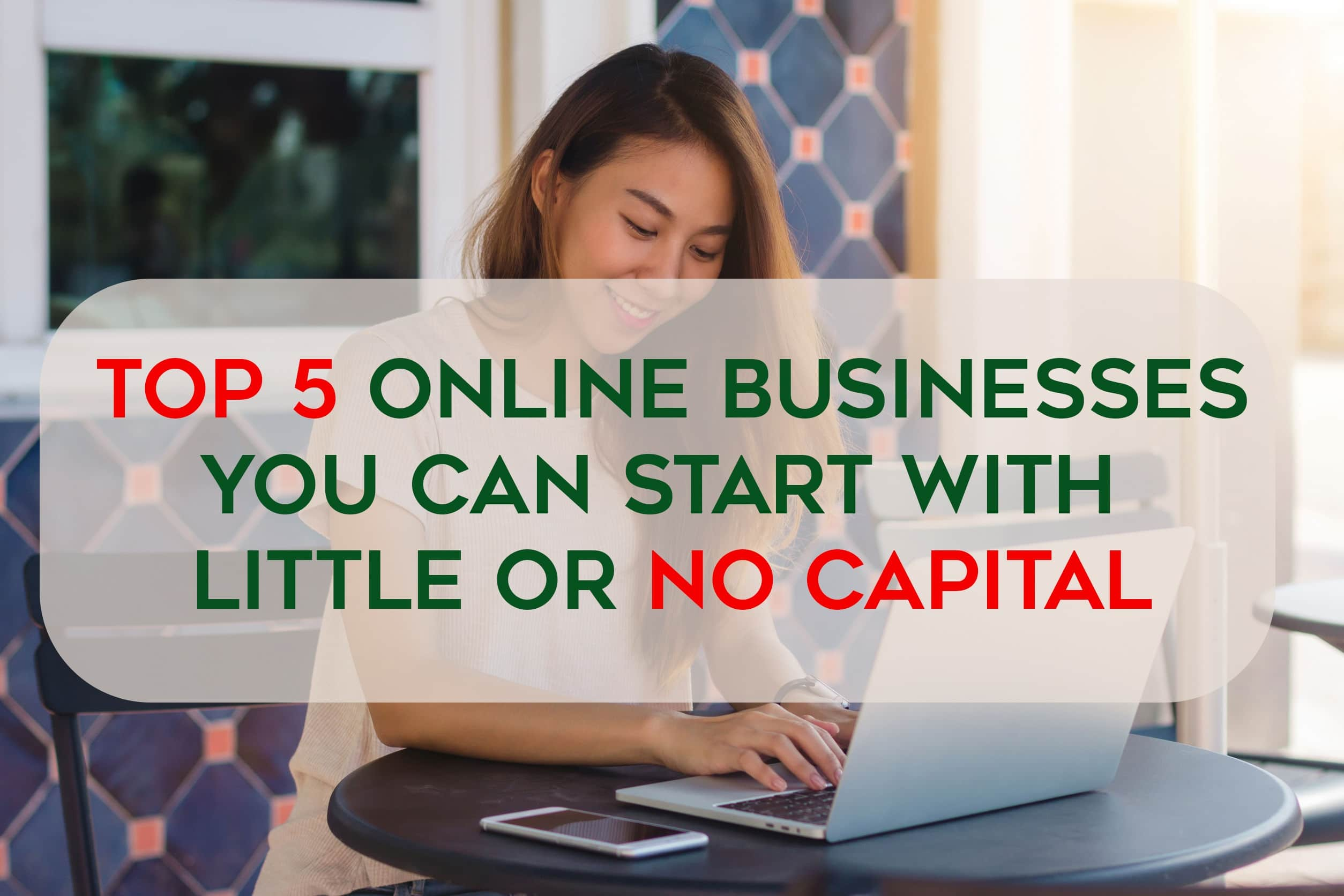 top 5 online businesses you can start with little or no capital
